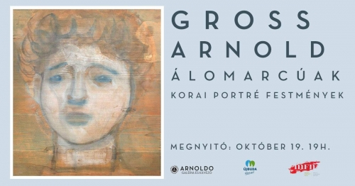 Gross Arnold: Álomarcúak festménykiállítása