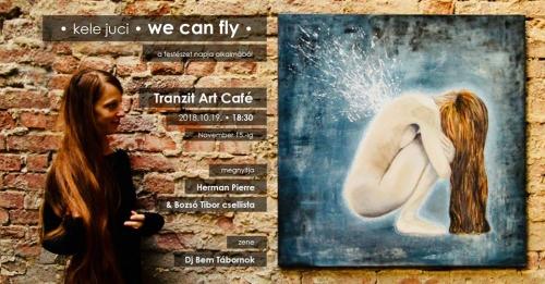 Kele Juci ・ We can fly・ kiállítás megnyitó