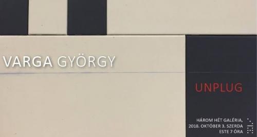 Varga György / Unplug kiállítása