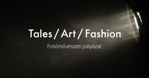 Tales / Art / Fashion fotópályázat
