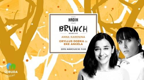 Hadik Brunch - Anna Karenina Gryllus Dorkával és Eke Angélával