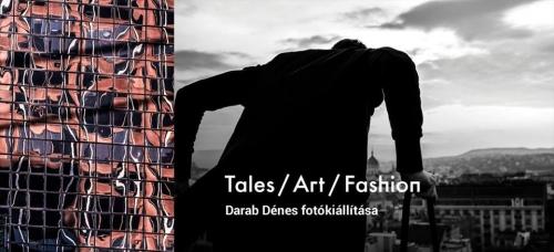 Tales / Art / Fashion II: Darab Dénes fotókiállítás