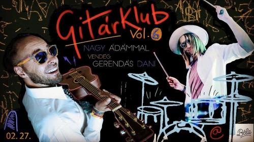 Gitárklub Nagy Ádámmal vol. 6