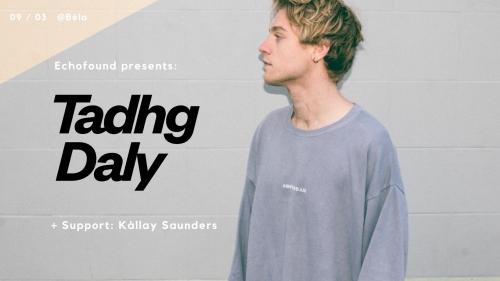 Tadhg Daly | Béla, Budapest + support: Kállay Saunders