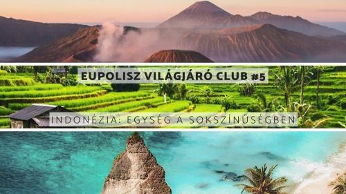 Eupolisz Világjáró Club #5: Indonézia: egység a sokszínűségben