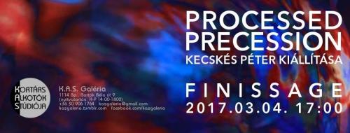 PROCESSED PRECESSION - Kecskés Péter kiállítása