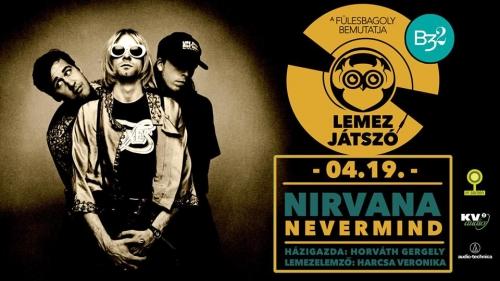 Lemezjátszó vol. 2. // Nirvana - Nevermind