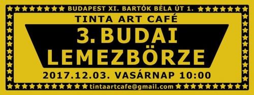 3. BUDAI Lemezbörze at TINTA / DEC 03 Vasárnap