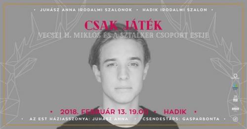 CSAK JÁTÉK - Vecsei H. Miklós és a Sztalker Csoport estje