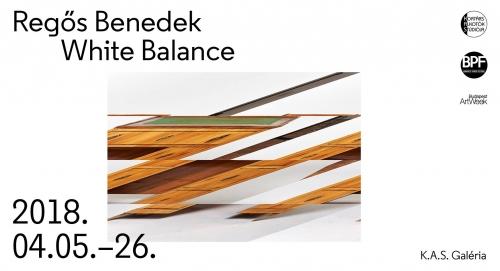 WHITE BALANCE Regős Benedek kiállítása a K.A.S-ban