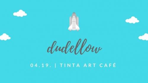 Dudellow koncert a Tintában vol. 2.