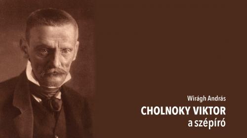 Virágh András: Cholnoky Viktor, a szépíró