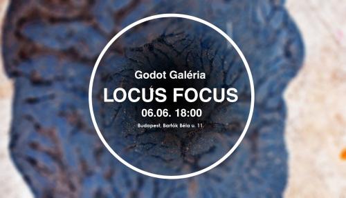 LocusFocus - Gaál József osztály kiállítása a Godot-ban