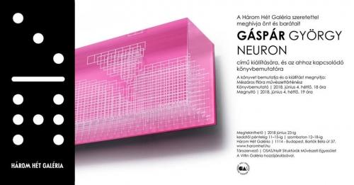 Gáspár György / Neuron a Három Hét Galériában